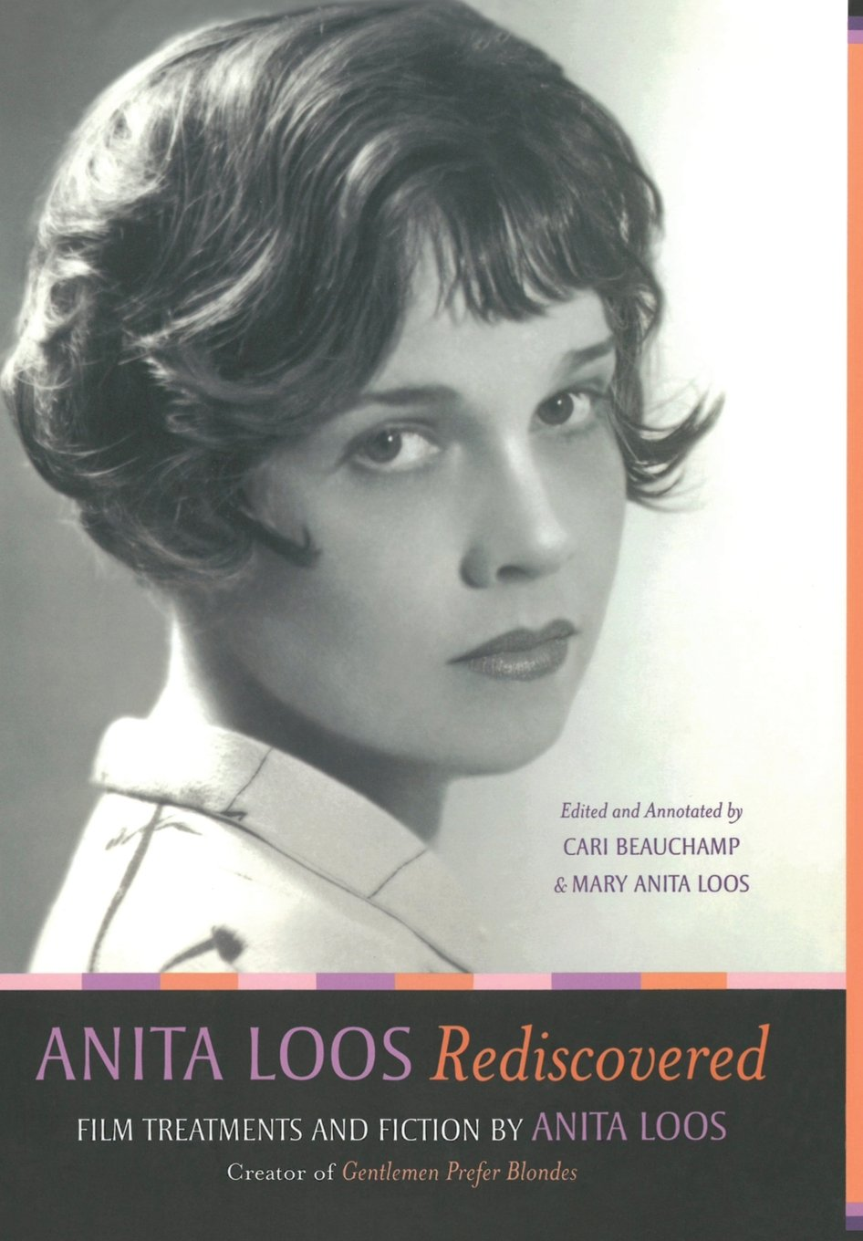 """Read Online Anita Loos Rediscovered: Film Treatments and Fiction by Anita Loos, Creator of """"Gentlemen Prefer Blondes"""" pdf epub"""