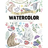 The Powerful Art of Watercolor: Inspiration and Ideas for beginners