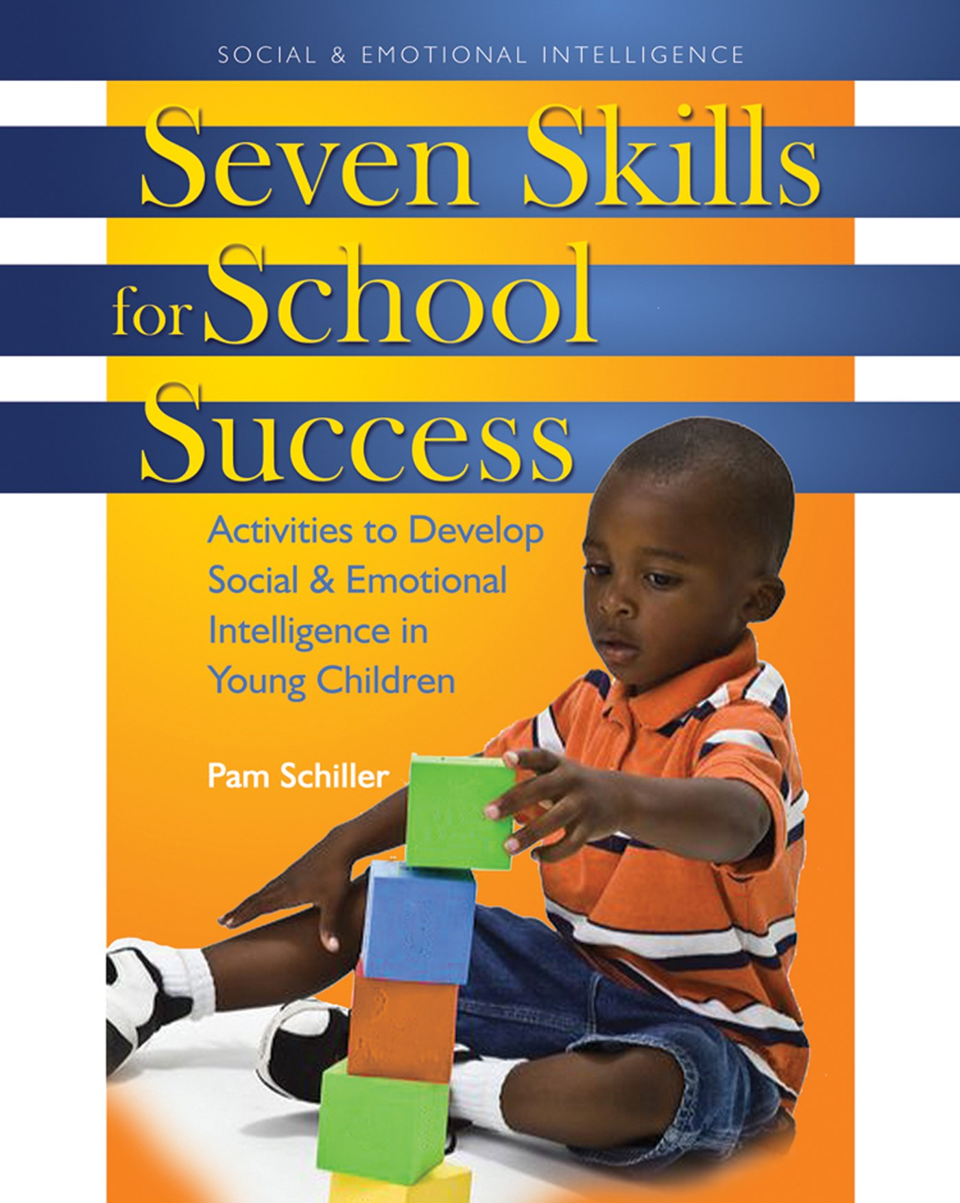 Download Seven Skills for School Success: Activities to Develop Social and Emotional Intelligence in Young Children PDF ePub fb2 ebook
