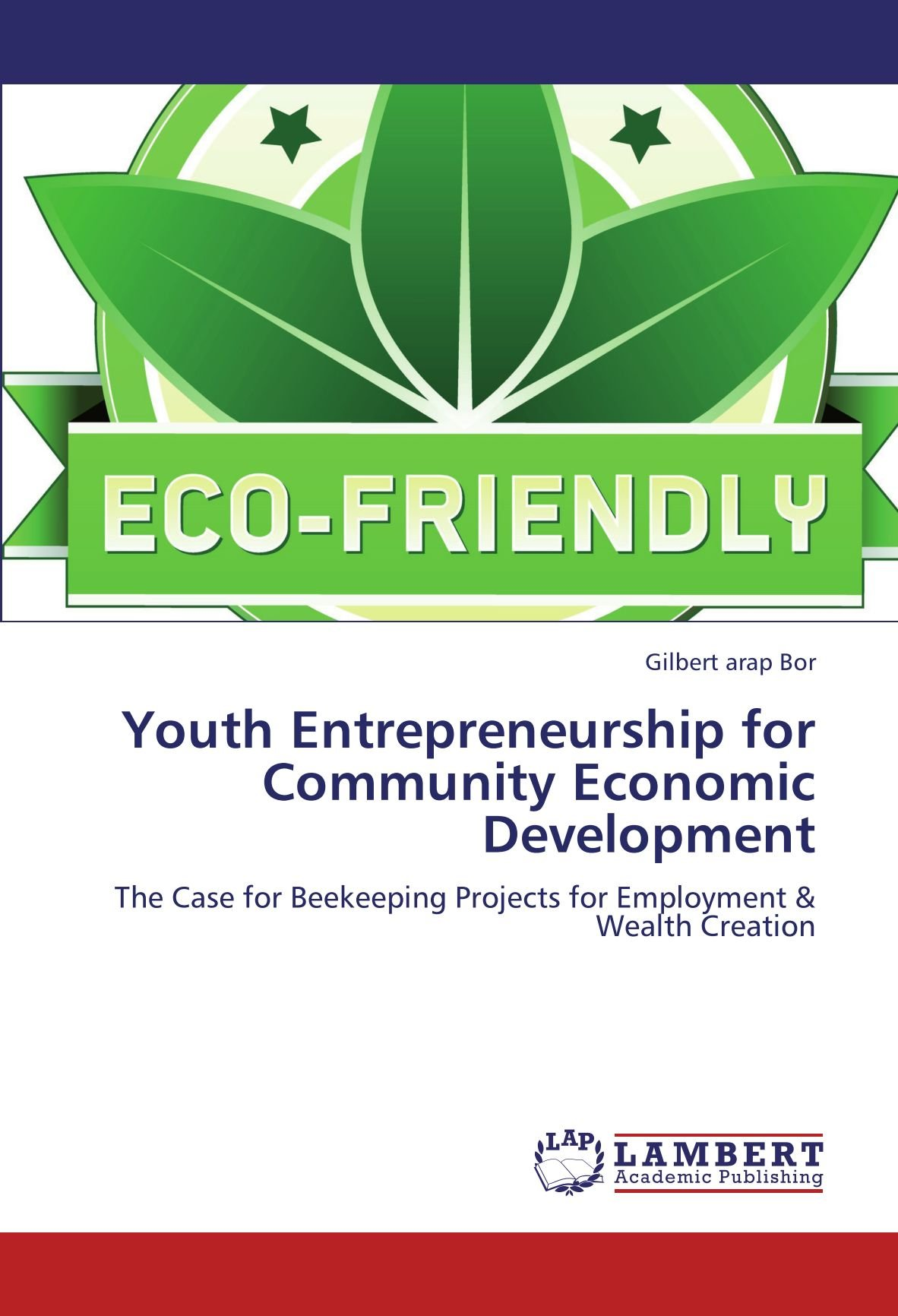 Youth Entrepreneurship for Community Economic Development: The Case for Beekeeping Projects for Employment & Wealth Creation