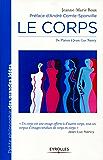 Le corps: De Platon à Jean-Luc Nancy.