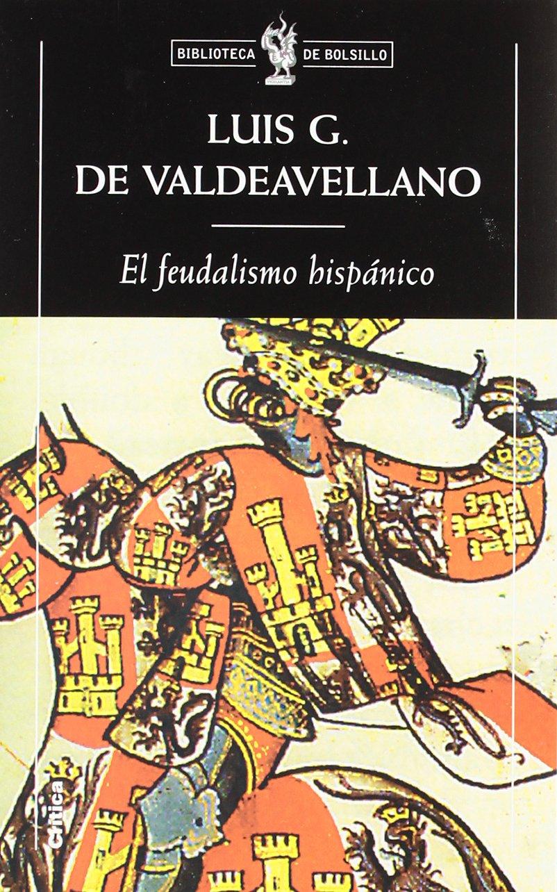 El feudalismo hispánico: Y otros estudios de Historia Medieval ...