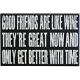 JennyGems Friendship Gift Collection Wood Sign Good Friends Are Like Wine Theyre Great Now And Only Get Better With Time