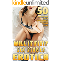 WILL IT FIT?! (50 EXPLICIT EROTICA SHORT STORIES FOR ADULT MEN AND WOMEN) (EROTIC XXX STORY COLLECTION Book 1)