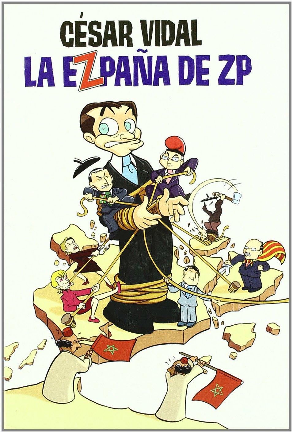 La Ezpaña de ZP (COMIC BOOKS): Amazon.es: Vidal, César: Libros