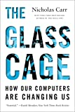 The Glass Cage – How Our Computers Are Changing Us