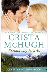 Breakaway Hearts (The Kelly Brothers, Book 2) Kindle Edition