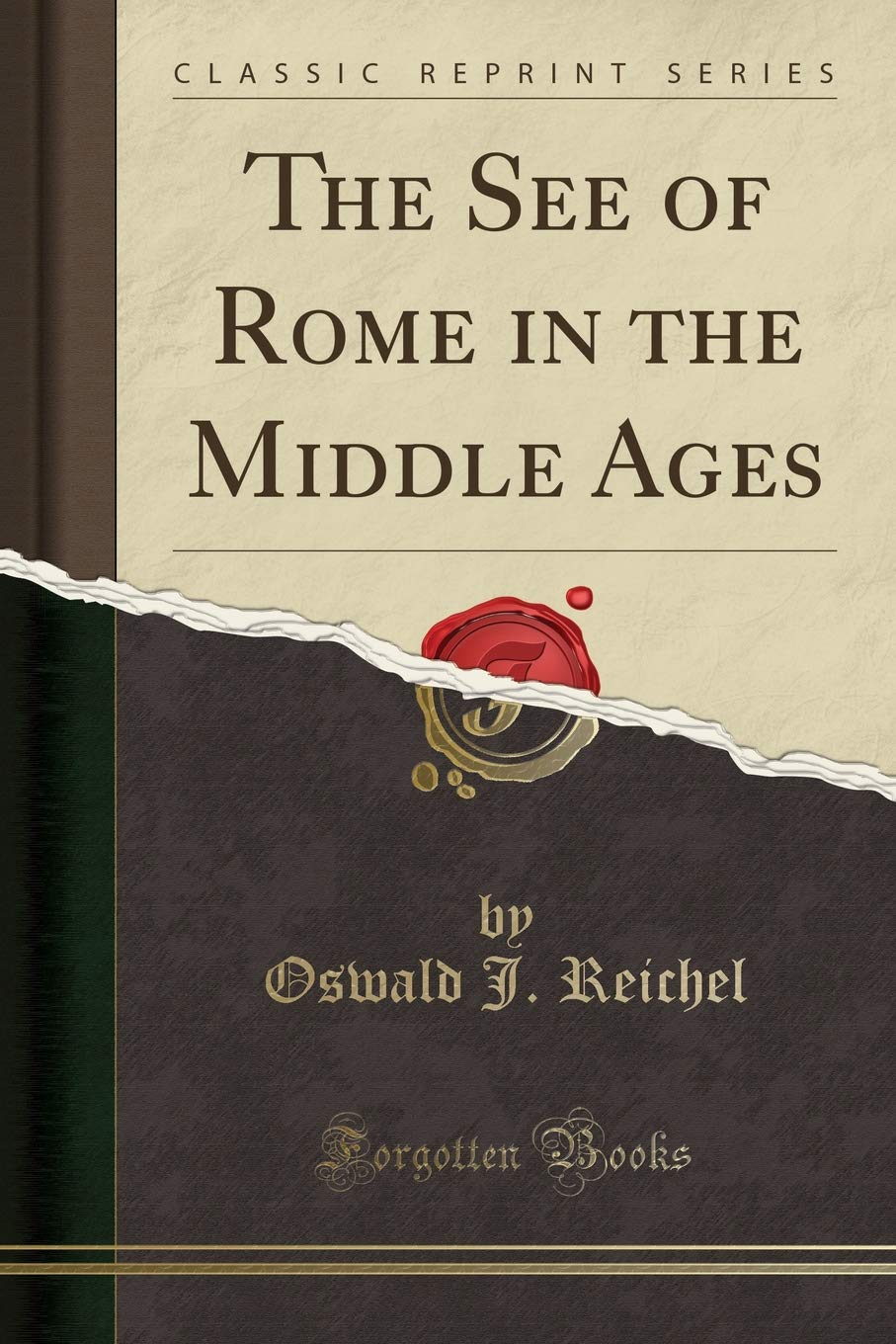 The See of Rome in the Middle Ages (Classic Reprint) pdf