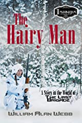 The Hairy Man: A Story in the World of The Last Brigade Kindle Edition