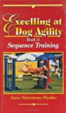 Excelling at Dog Agility - Book 2: Sequence Training (Updated Second Edition)