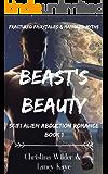 Beast's Beauty, Scifi Alien Abduction Romance: Fractured Fairytales & Mangled Myths