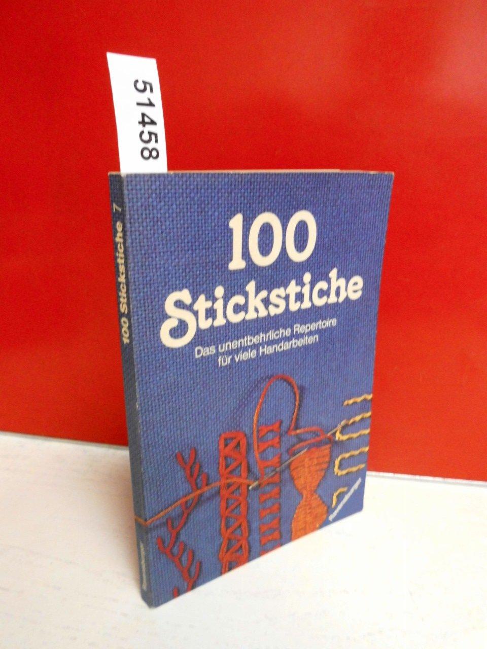 100 Stickstiche. Das unentbehrliche Repertoire für viele Handarbeiten