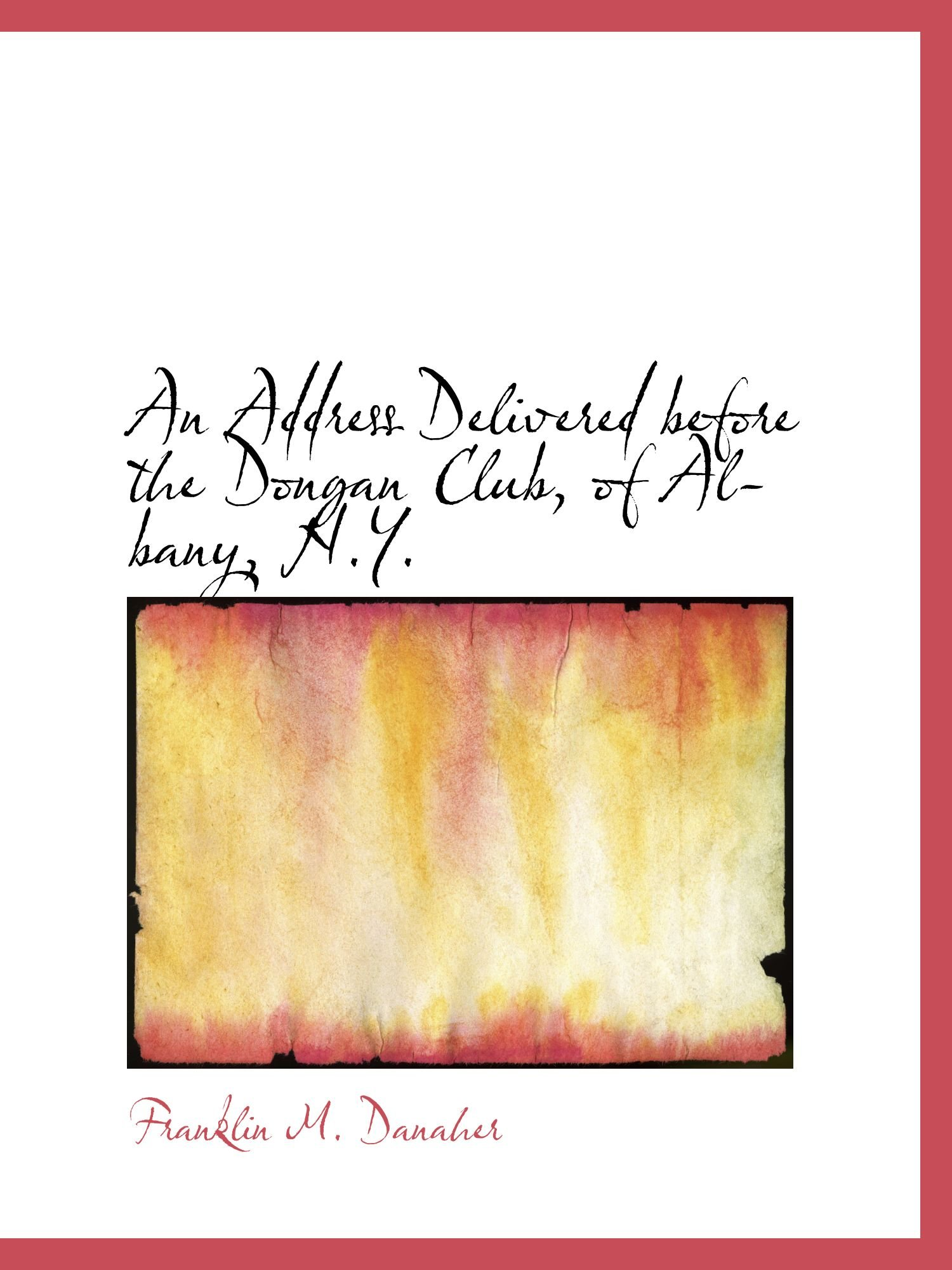 Download An Address Delivered before the Dongan Club, of Albany, N.Y. pdf epub