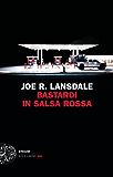 Bastardi in salsa rossa (Einaudi. Stile libero big)