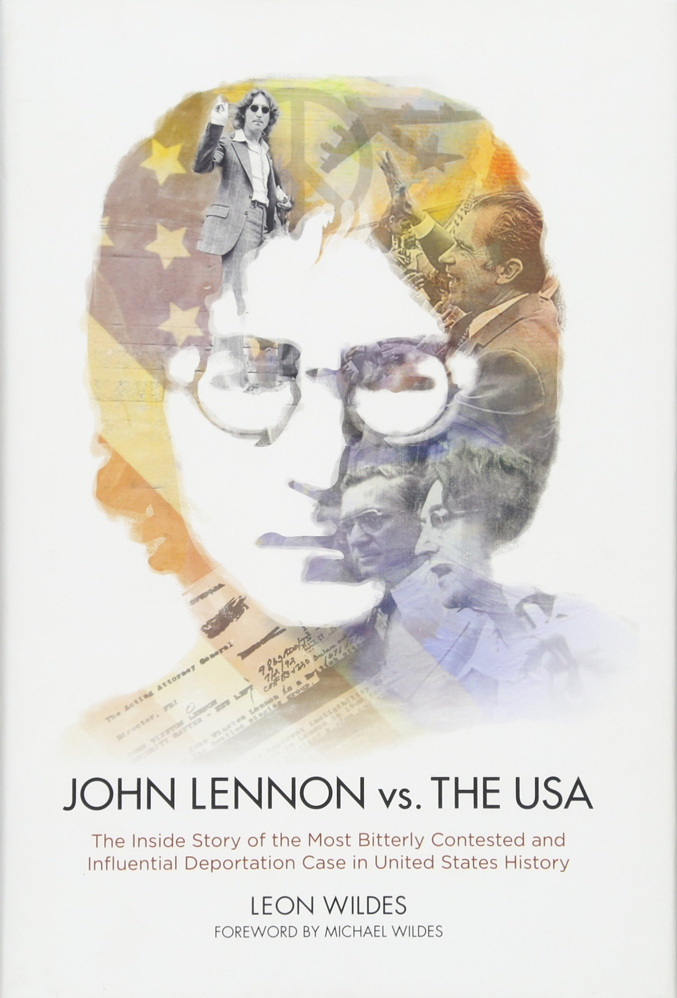 Amazon Com John Lennon Vs The U S A The Inside Story Of The Most Bitterly Contested And Influential Deportation Case In United States History 0884409094897 Wildes Leon Wildes Michael Books