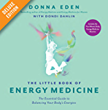 The Little Book of Energy Medicine Deluxe: The Essential Guide to Balancing Your Body's Energies