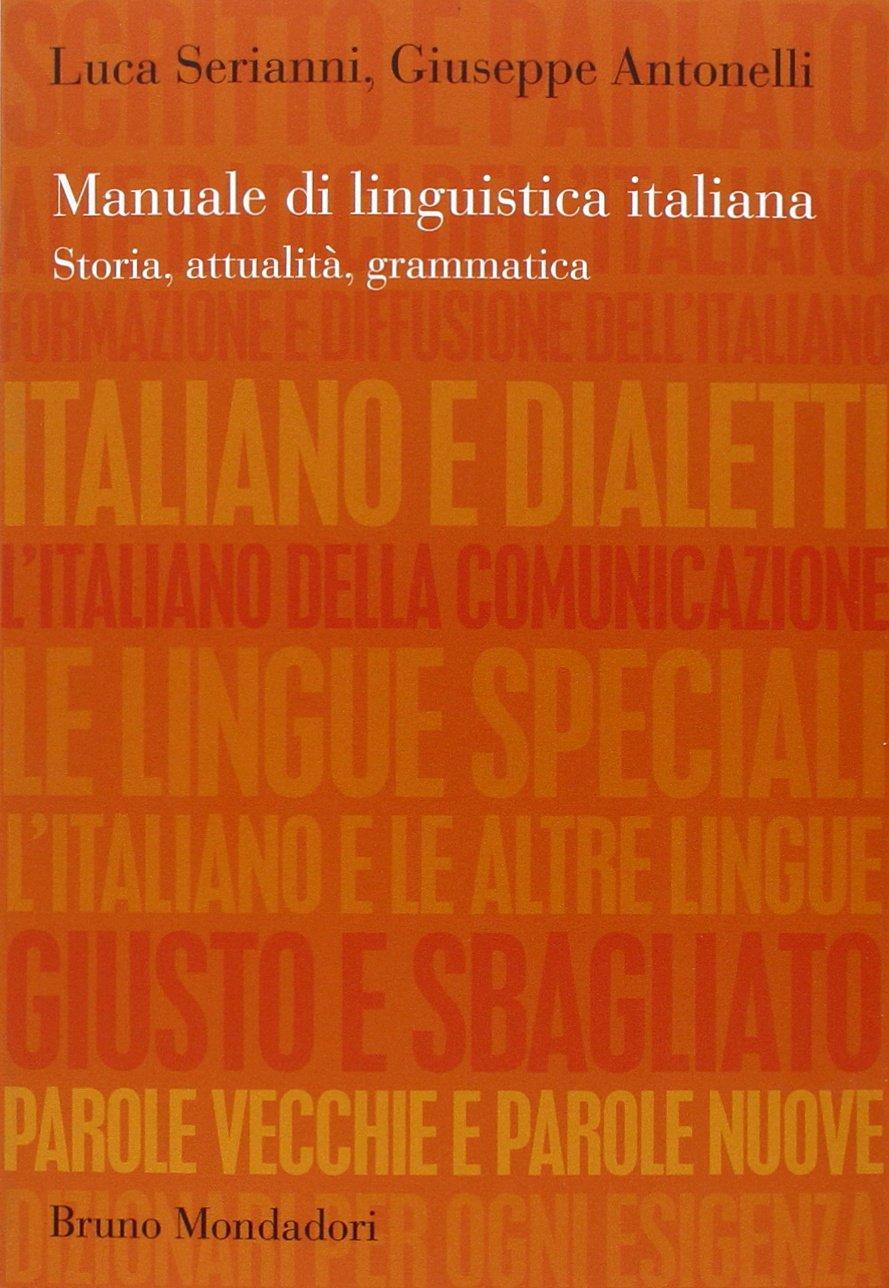 Amazon.it: Manuale di linguistica italiana. Storia, attualità, grammatica -  Luca Serianni, Giuseppe Antonelli - Libri
