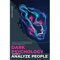 Dark Psychology and How to Analyze People: 2 BOOKS IN 1: The Ultimate Step-by-Step Guide for Beginners to Analyze and…