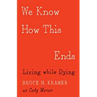 We Know How This Ends: Living while Dying