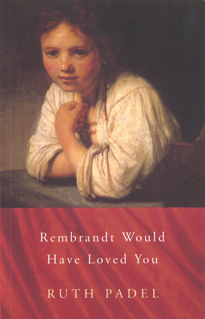 Rembrandt Would Have Loved You (Chatto Poetry): Ruth Padel ...