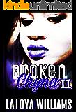 Broken Chyna 2