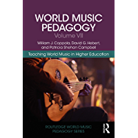 World Music Pedagogy, Volume VII: Teaching World Music in Higher Education (Routledge World Music Pedagogy Series Book 7… book cover