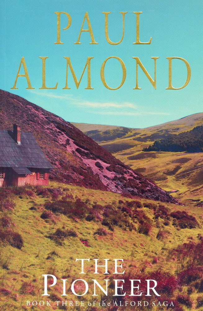 The Pioneer: Book Three of the Alford Saga PDF