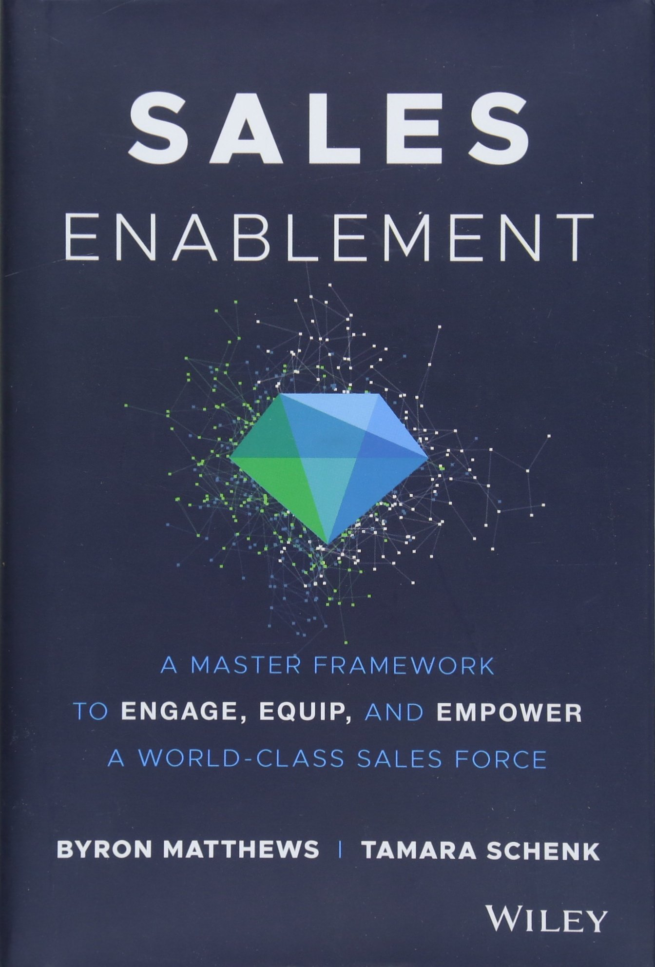Download Sales Enablement: A Master Framework to Engage, Equip, and Empower A World-Class Sales Force ebook