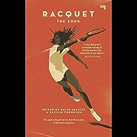 Racquet: The Book (English Edition)
