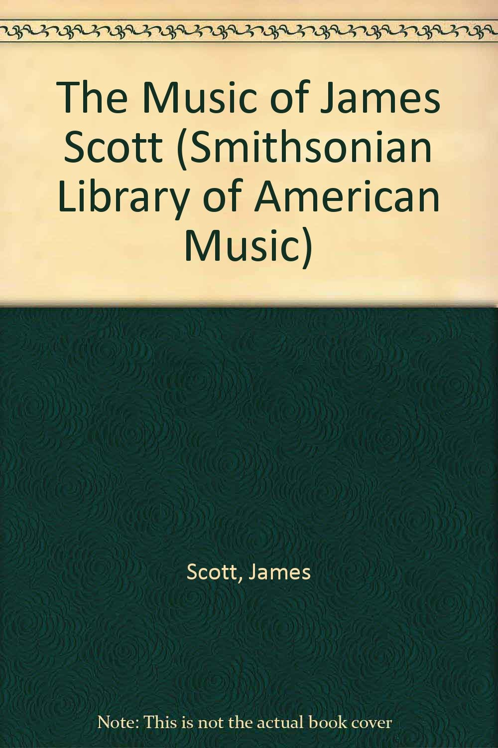 the music of james scott smithsonian library of american music