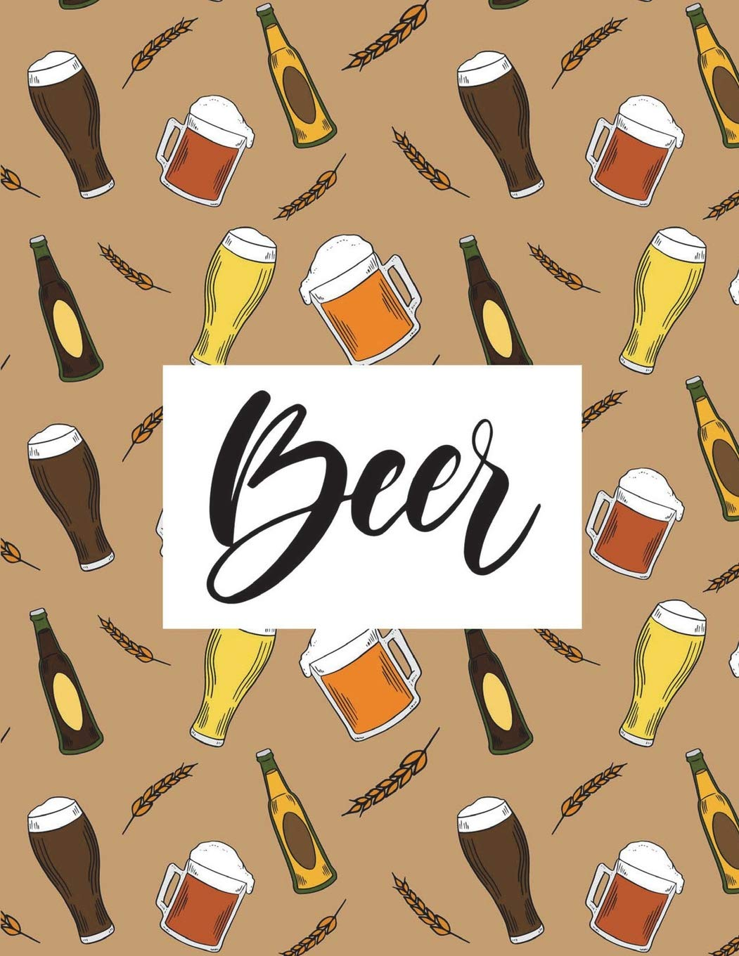 Read Online Beer: Alcohol Drinking Journal Notebook Ruled Lined Book Page Writing Women Men Diary Record Plan Note Pad Composition Notebook (121 Page, Large 8.5 x 11 Inches, Paperback) (Beer Notebook) (Volume 3) pdf epub