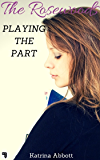 Playing The Part (The Rosewoods Book 3)