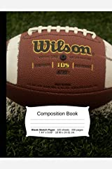 """Football Composition Notebook, Blank Sketch Paper: Sketchbook Drawing Art Paper, 200 pages, 7.44"""" x 9.69"""" (Sports Series) Paperback"""