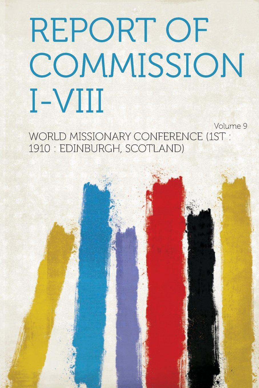 Download Report of Commission I-VIII Volume 9 ebook