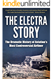 The Electra Story: The Dramatic History of Aviation's Most Controversial Airliner