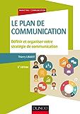 Le plan de communication - 5e éd. : Définir et organiser votre stratégie de communication (Marketing/Communication)