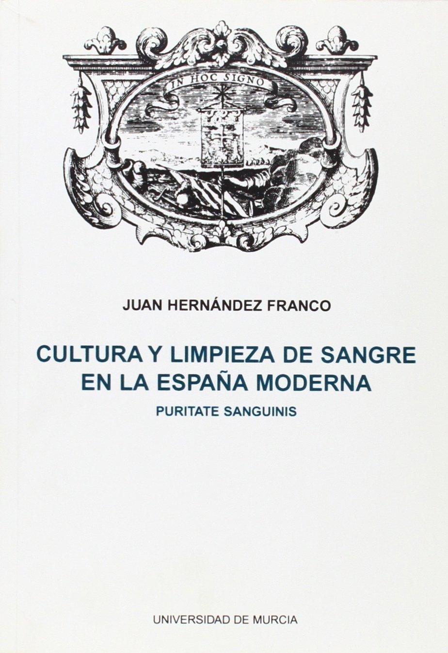 Cultura Y Limpieza De Sangre En La España Moderna: Amazon.es: Franco, Juan Hernández: Libros