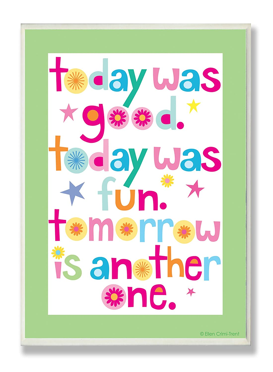The Kids Room by Stupell Today was Good with Green Border Rectangle Wall Plaque brp-1397