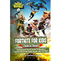 Fortnite for Kids: 3 Books in 1 Boxset: Underground Tips & Secrets to Become a Fortnite God & Win Battle Royale Like the Pro's