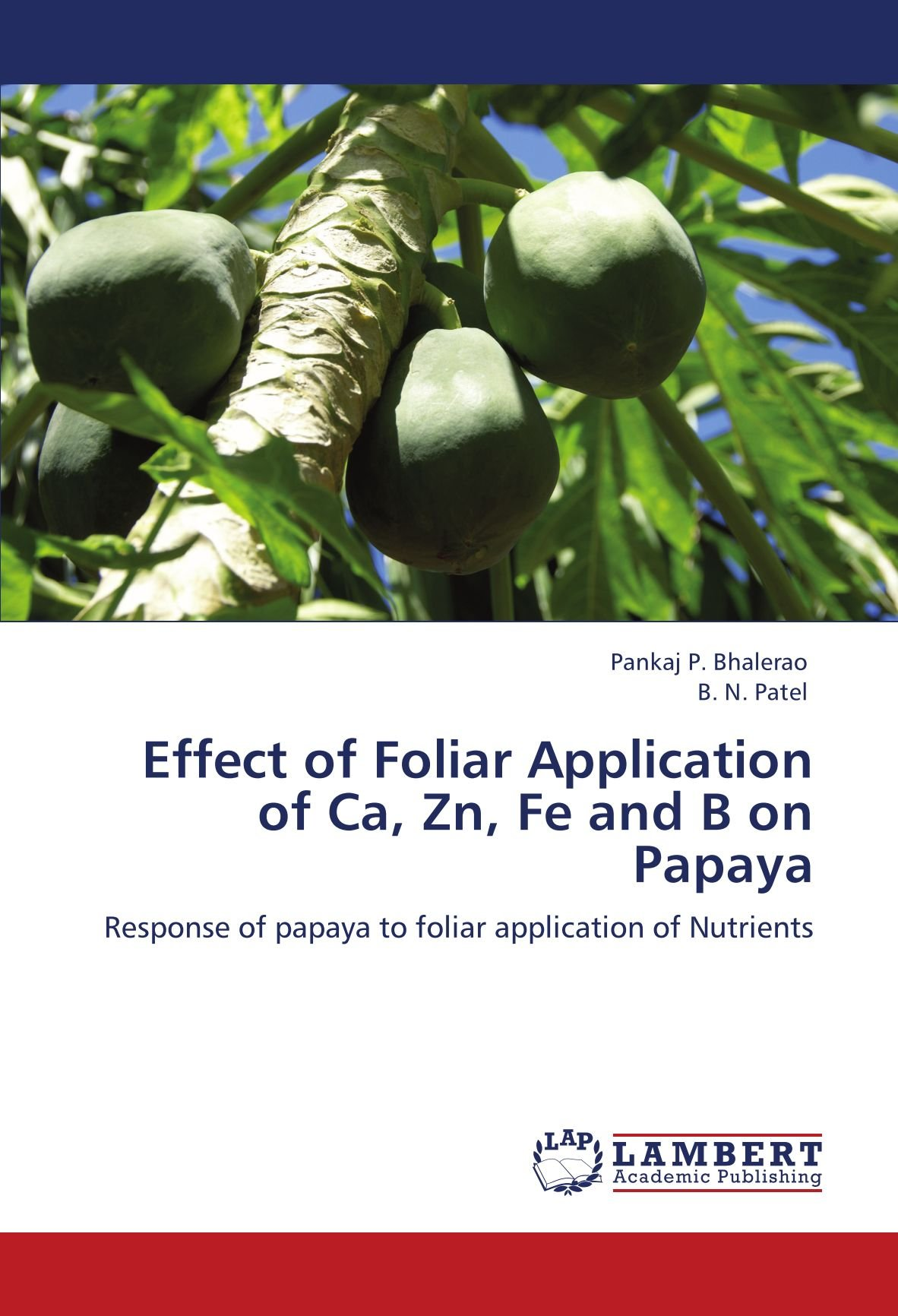 Effect of Foliar Application of Ca, Zn, Fe and B on Papaya: Response of papaya to foliar application of Nutrients pdf epub