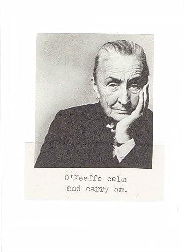 Amazon Com O Keeffe Calm And Carry On Georgia O Keeffe Birthday
