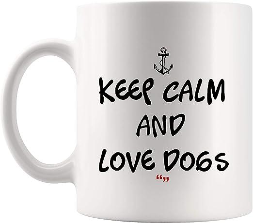 com keep calm love dogs gog puppy inspirational coffee mug