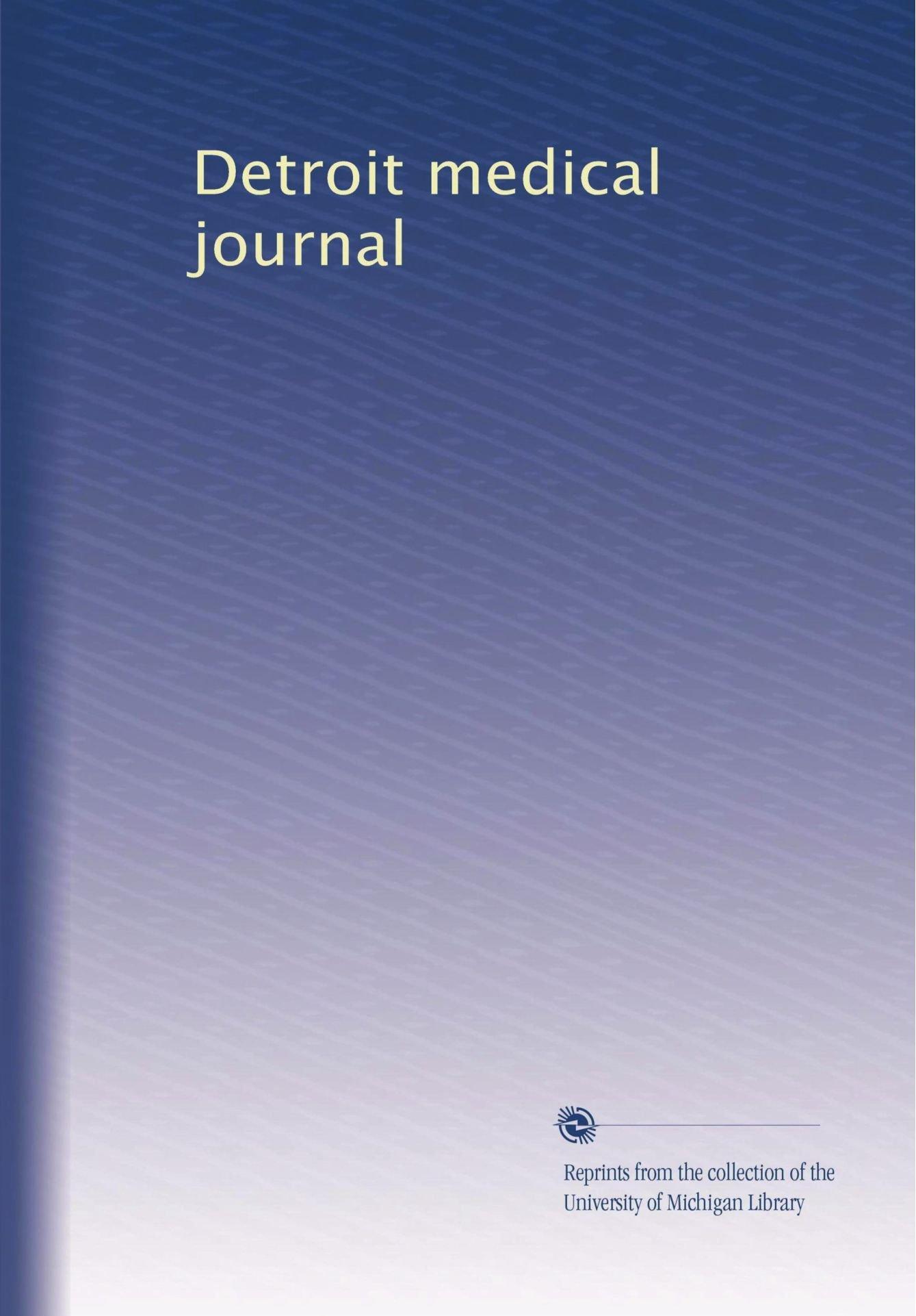 Read Online Detroit medical journal PDF