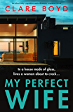 My Perfect Wife: An absolutely unputdownable domestic suspense novel (English Edition)