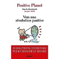 Vers une révolution positive: 20 solutions citoyennes pour changer le monde