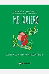 Me quiero (Grandes herramientas para pequeños guerreros nº 3) (Spanish Edition) Kindle Edition