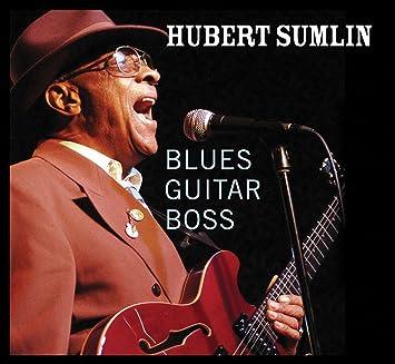 Amazon | Blues Guitar Boss | Sumlin, Hubert | 輸入盤 | 音楽
