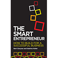 The Smart Entrepreneur: How To Build For A Successful Business (English Edition)