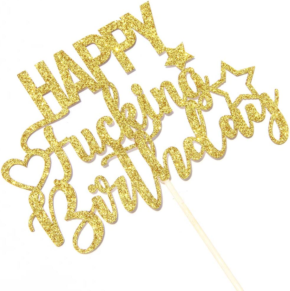 INNORU Gold Glitter Happy Fucking Birthday Cake Topper for Funny Birthday Party Anniversary Party Cake Decorations