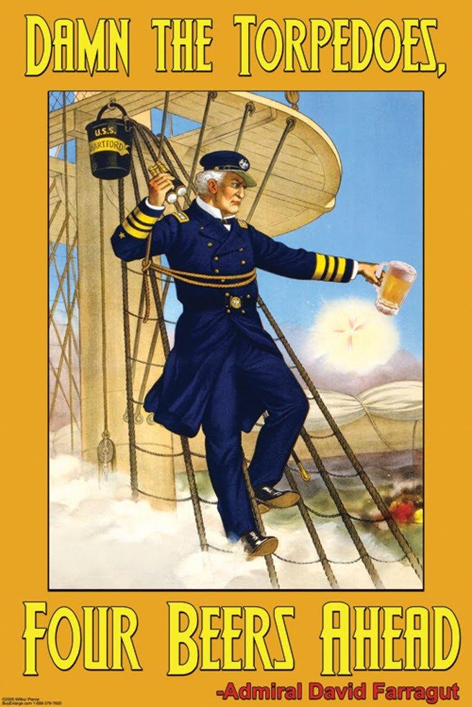 ArtParisienne Damn The Torpedoes, Four Beers Ahead Admiral David Farragut 20x30 Poster Semi-Gloss Heavy Stock Paper Print
